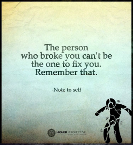 the-person-who-broke-you-can-not-fix-you-dv